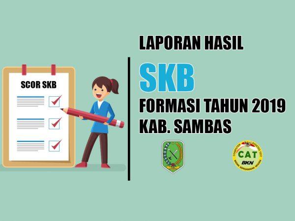 Laporan Hasil Seleksi Kompetensi Bidang (SKB) Formasi Tahun 2019, Pemerintah Kabupaten Sambas