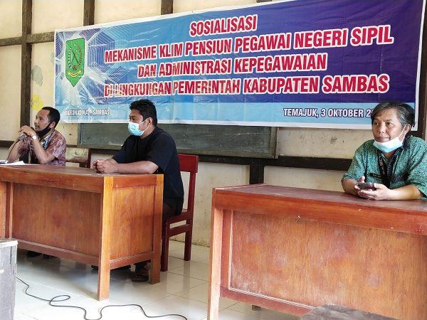 Sosialisasi Mekanisme Klim Pensiun Pegawai Negeri Sipil dan Administrasi Kepegawaian di Lingkungan Pemerintah Kabupaten Sambas